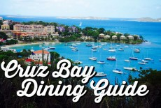 St. John: Cruz Bay Dining Guide