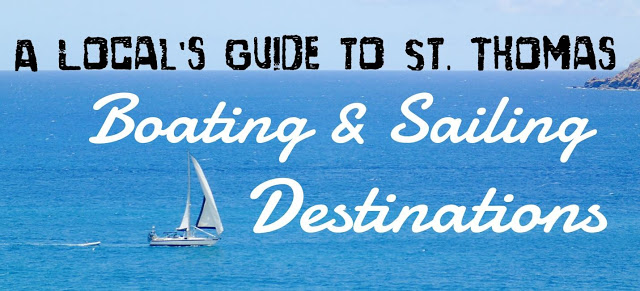A Local's Guide to St. Thomas Boating and Sailing Destinations