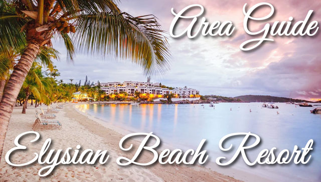 Elysian Beach Resort Area Guide