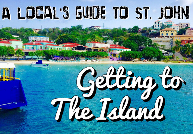 A Local's Guide to St. John: Getting to the Island