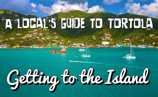 A Local's Guide to Tortola: Getting to the Island