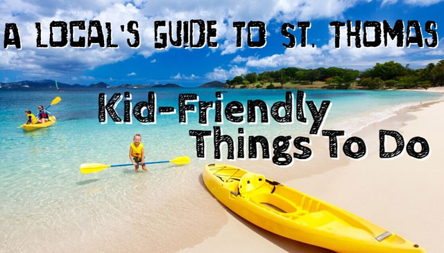 A Local's Guide to St. Thomas: Kid-Friendly Things to Do