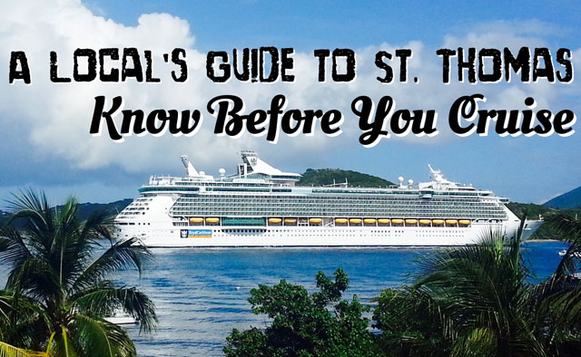 A Local's Guide to St. Thomas: Know Before You Cruise