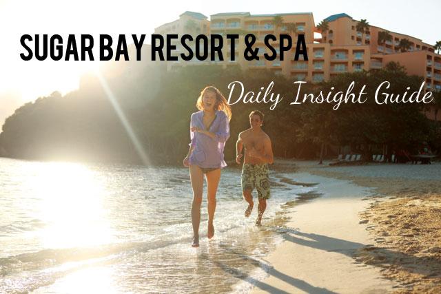 Sugar Bay Resort & Spa: Daily Insight Guide