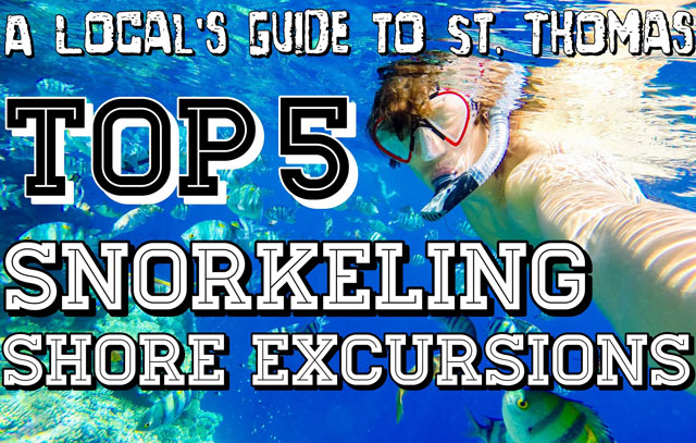 A Local's Guide to St. Thomas: Top 5 Snorkeling Shore Excursions