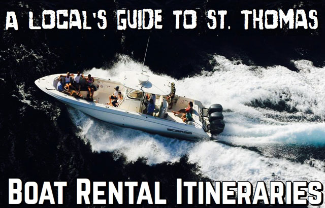 A Local's Guide to St. Thomas: Boat Rental Itineraries