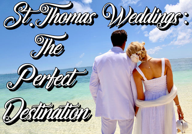 St Thomas Weddings: The Perfect Destination