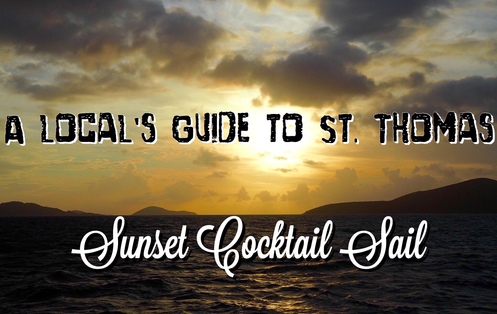 A Local's Guide to St. Thomas: Sunset Cocktail Sail