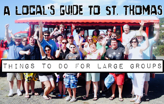 A Local's Guide to St. Thomas: Things to Do for Large Groups
