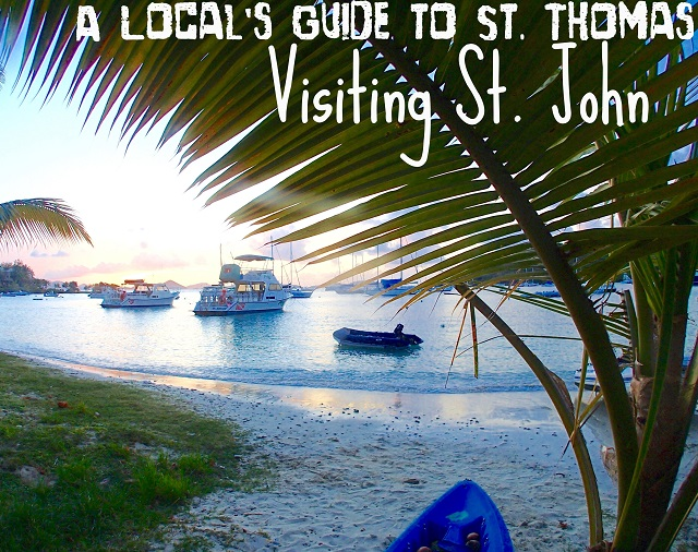 A Local's Guide to St. Thomas: Visiting St. John