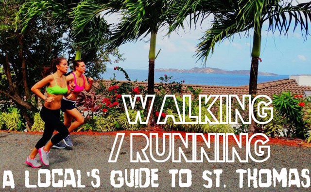 A Local's Guide to St. Thomas: Walking/Running