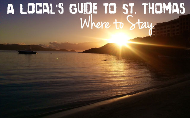 A Local's Guide to St. Thomas: Where to Stay