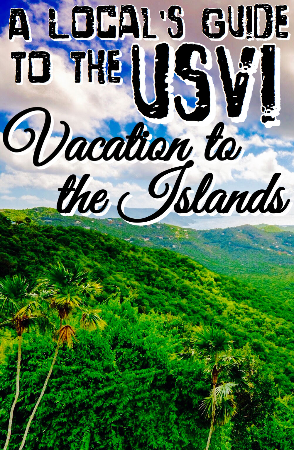 A Local's Guide To The US Virgin Islands: Vacation To The